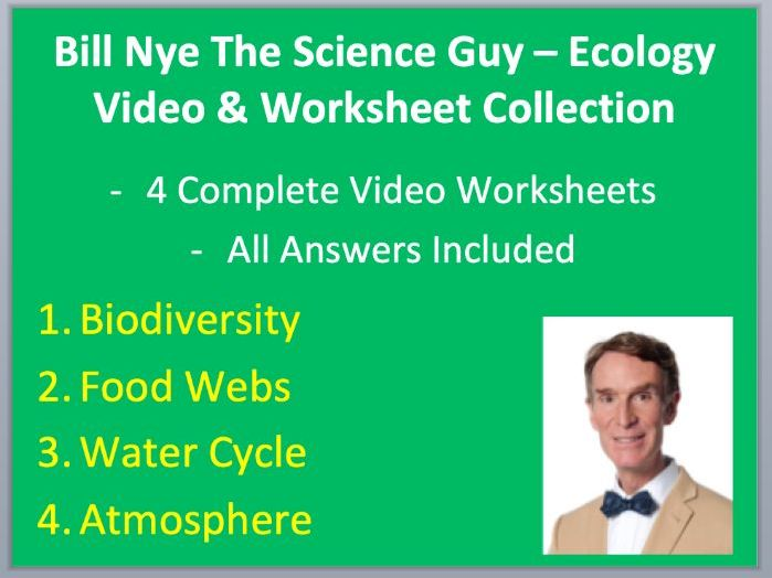 Bill Nye Video Worksheets (FOUR) - Ecology Worksheet Bundle