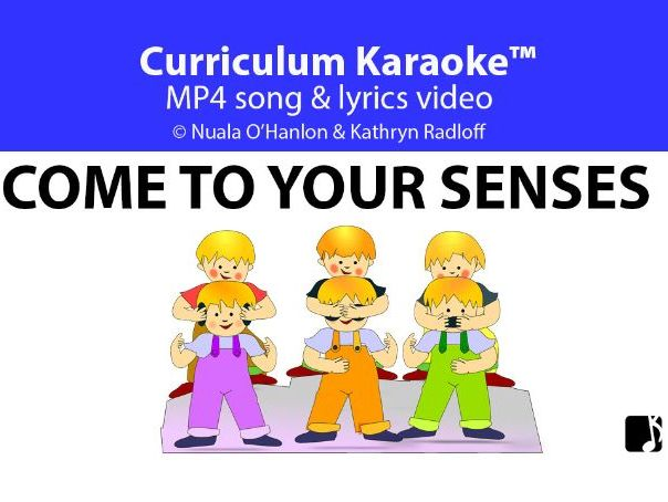 'COME TO YOUR SENSES' (Grades Pre K-3) ~ Curriculum Song Video