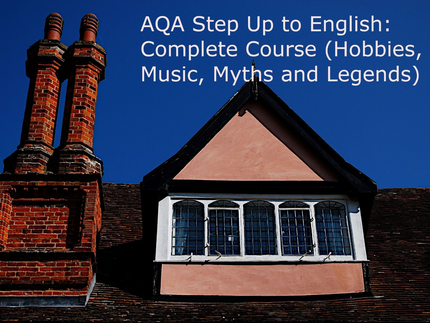AQA Step Up to English: Complete Course (Hobbies, Music, Myths and Legends)