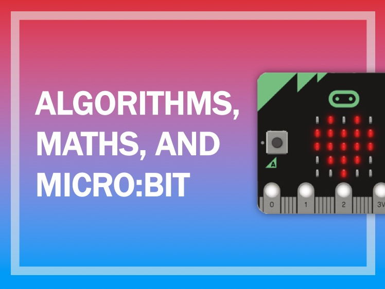 Algorithms, Maths & micro:bit: 5 fun coding activities