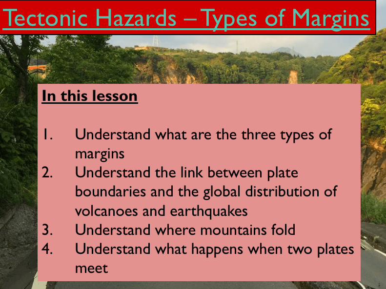 Geography - Key Stage 4 - Natural Hazards - Types of Tectonic Margins (PDF Version)