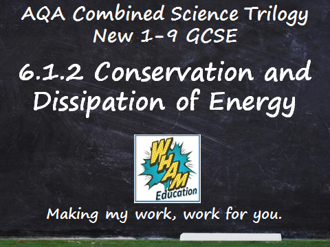 AQA Combined Science Trilogy: 6.1.2 Conservation and Dissipation of Energy