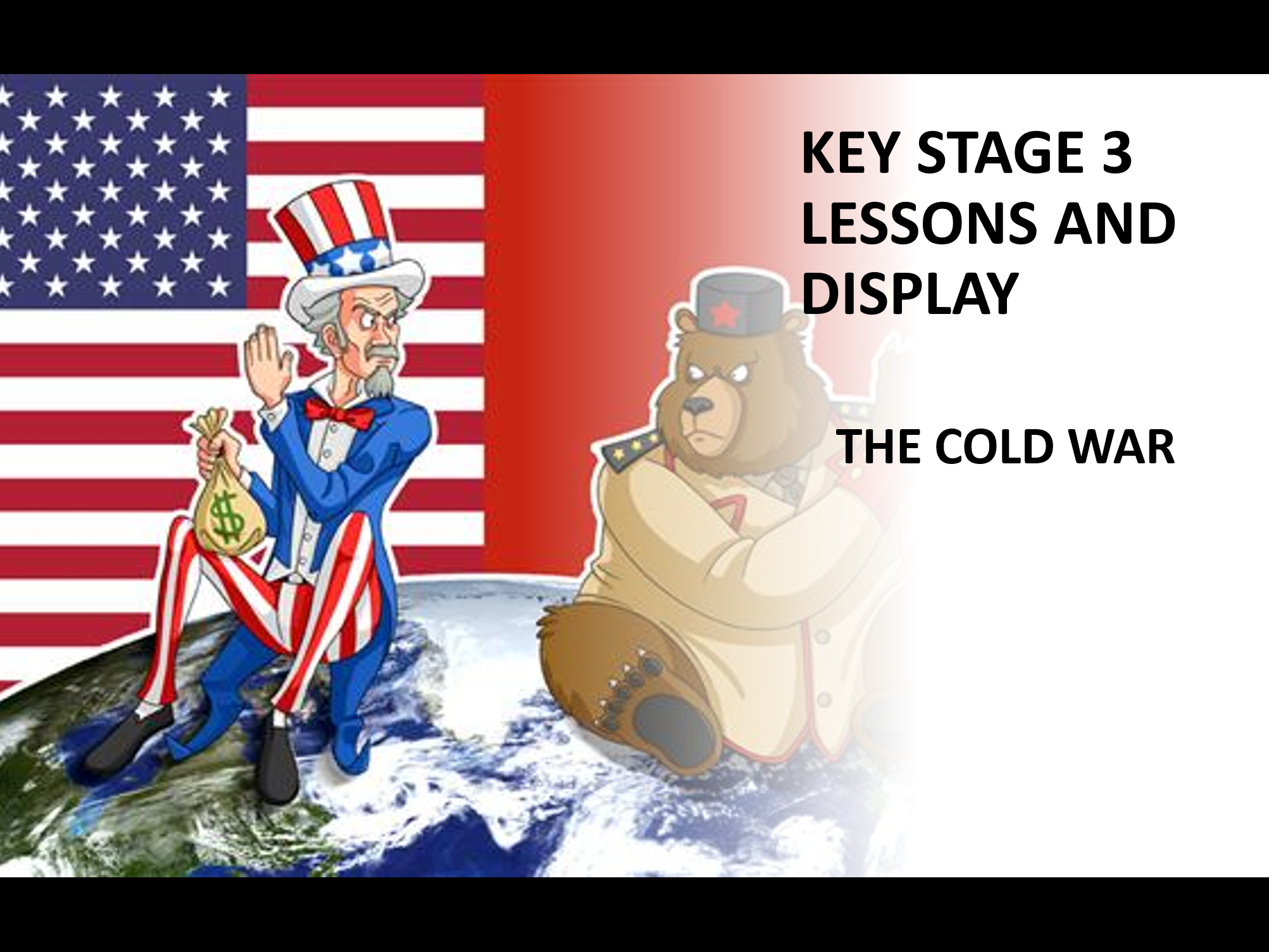 THE COLD WAR FOR KEY STAGE 3 PLUS A COLD WAR DISPLAY