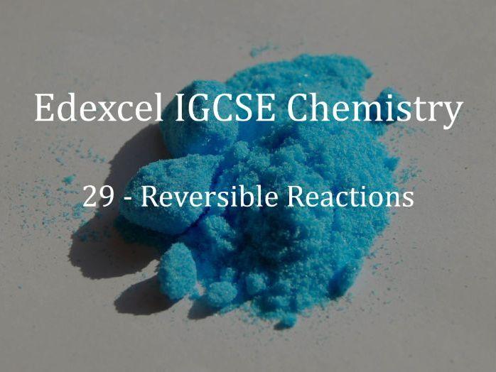 Edexcel IGCSE Chemistry Lecture 29 - Reversible Reactions