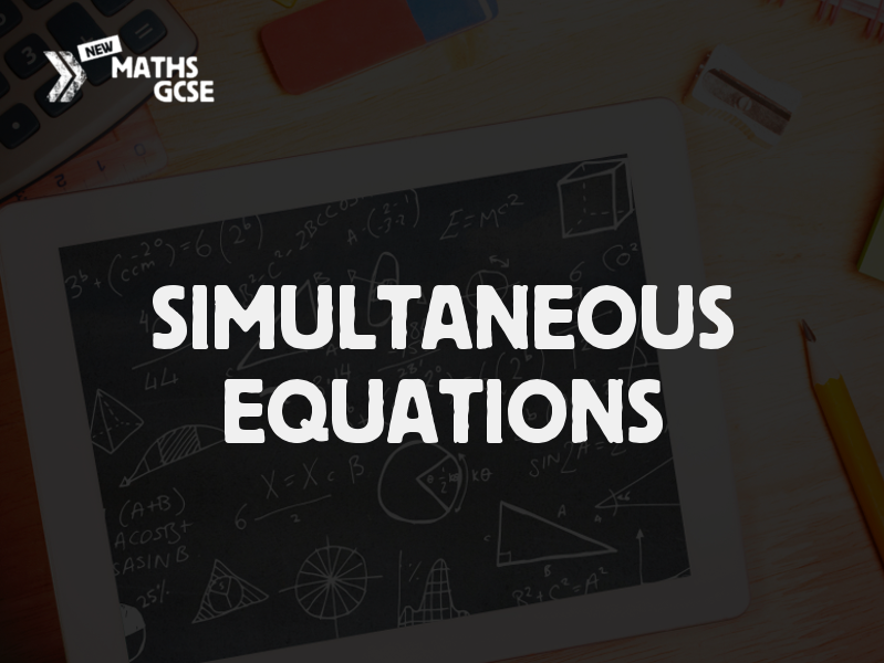 Simultaneous Equations -Complete Lesson