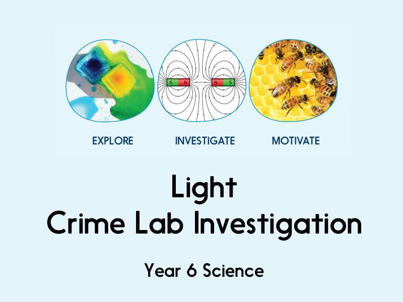 Light - Crime Lab Investigation - Year 6