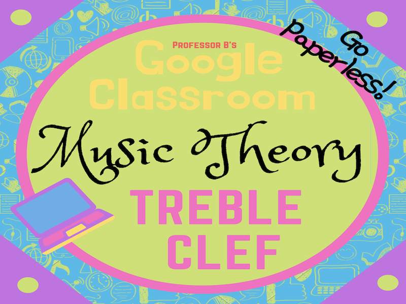 GOOGLE CLASSROOM Music Theory - The TREBLE CLEF AND STAFF eLearning