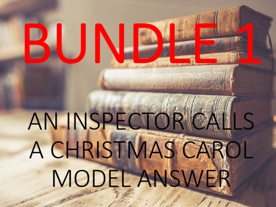 An Inspector Calls and A Christmas Carol: Model Answers - Bundle 1