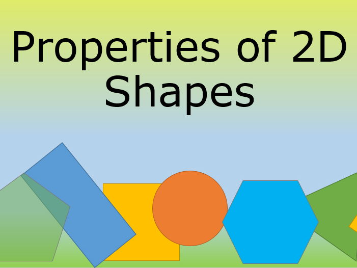 2D Shape Properties, drawing and sorting. 2 presentations and 4 differentiated worksheets.