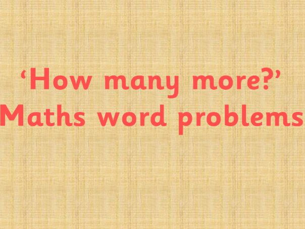 Maths word problems - How many more