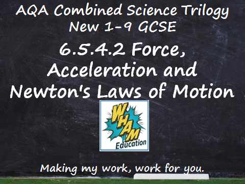 AQA Combined Science Trilogy: 6.5.4.2 Force, Acceleration and Newton's Laws of Motion