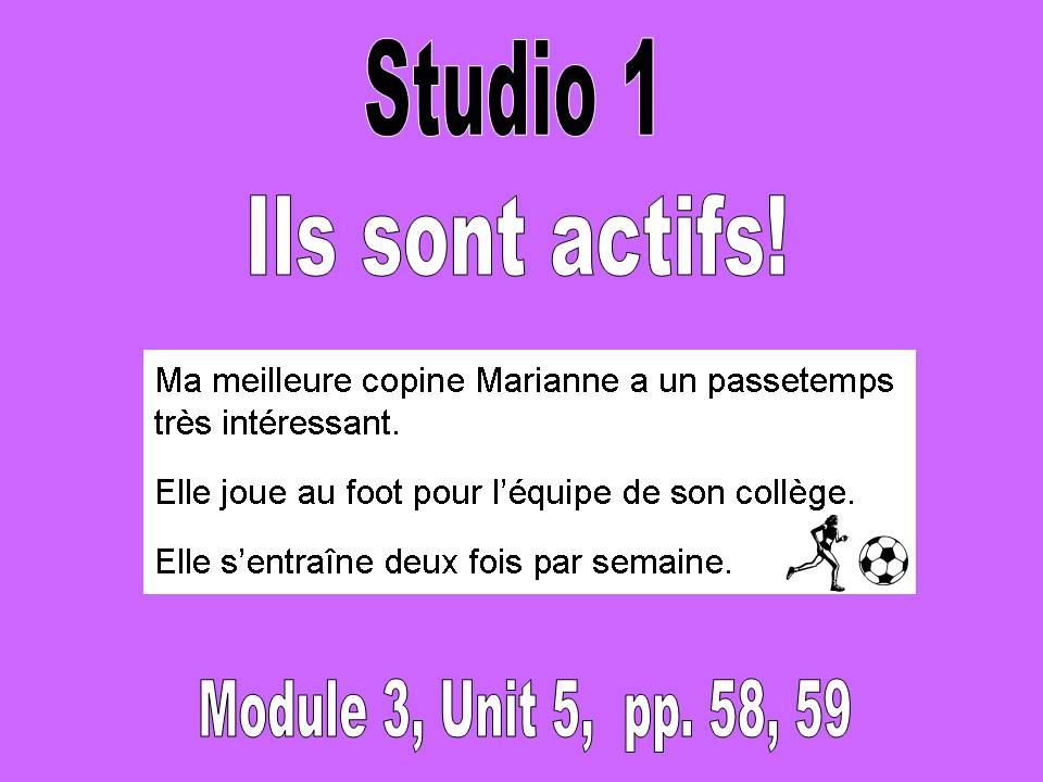 Studio 1, Module 3, Unit 5: Ils sont actifs!