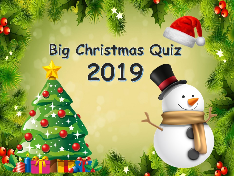 * Big Christmas Quiz 2019 *