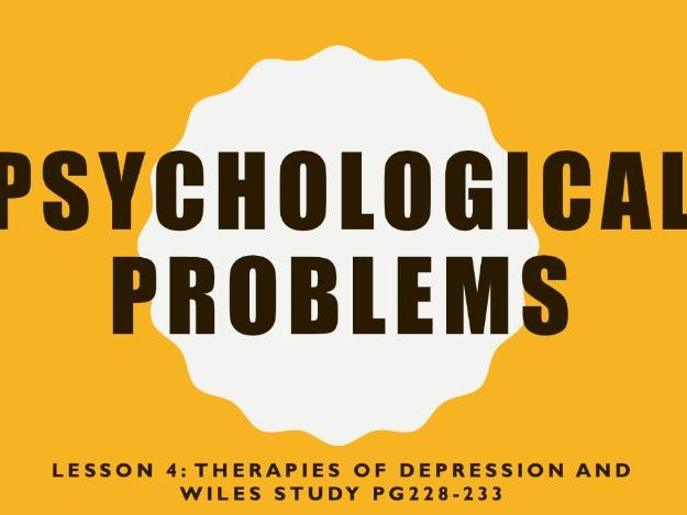 AQA GCSE Psychology (New Syllabus) Lesson 4 of 6 -Psychological Problems- Depression Therapies