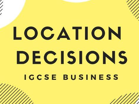 4.4 Location Decisions IGCSE Business Studies