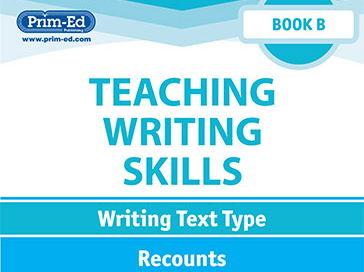 Teaching Writing Skills: Book B Recounts Unit Year 2/Primary 3