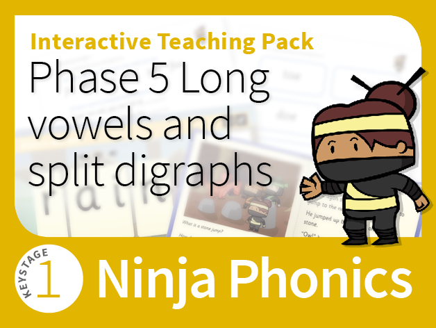 Ninja Phonics 9 - Interactive Teaching Pack - Phase 5 Long vowel spellings incl. split digraphs
