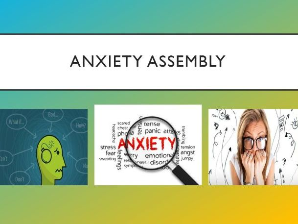 Anxiety Assembly