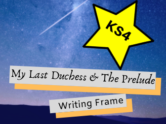 GCSE English My Last Duchess and The Prelude Comparison Writing Frame