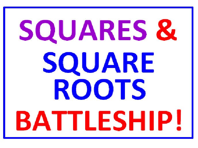 Squares and Square Roots BATTLESHIP with Greater Than Less Than