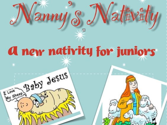 Nanny's Nativity -  Christmas Nativity Play for KS2 works from Yr 2 - Yr 5