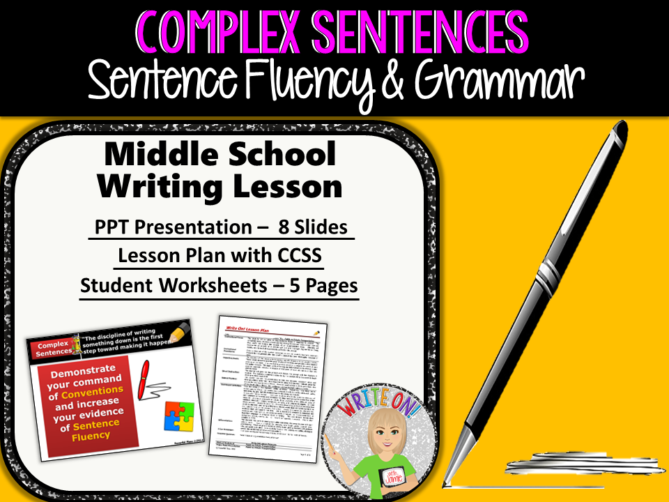 COMPLEX SENTENCES - Sentence Fluency and Grammar in Writing - Middle School