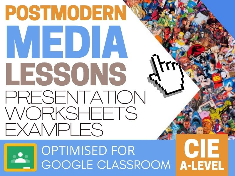 Postmodern Media - CIE A-Level Media Studies - Full Unit with Presentation, Worksheets and Examples