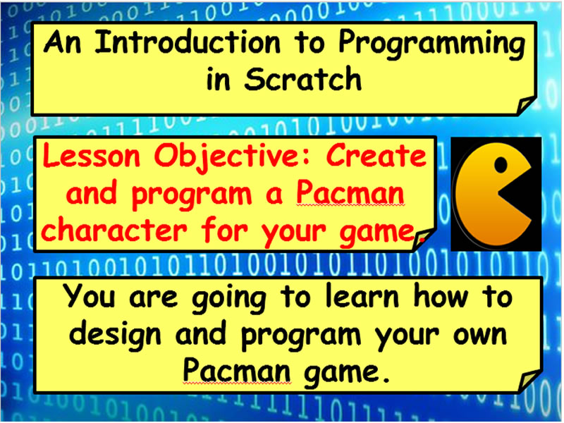 Full SOW and resources: Creating a Pacman game using Scratch block programming