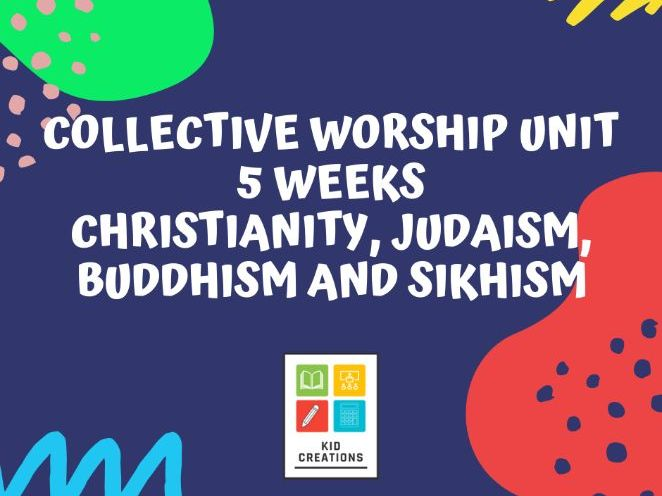5 Week Collective Worship Unit RE - Christianity, Judaism, Buddhism, Sikhism - Inc. PPT's
