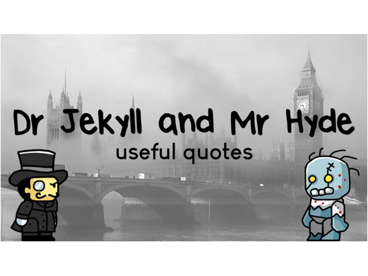 English Literature: Dr Jekyll and Mr Hyde Quotes