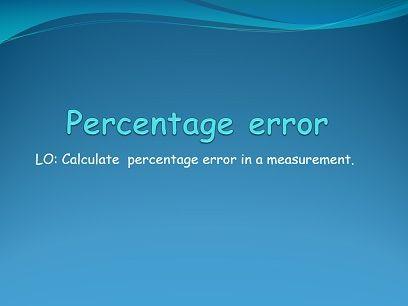 IB Applications and interpretations - Percentage error