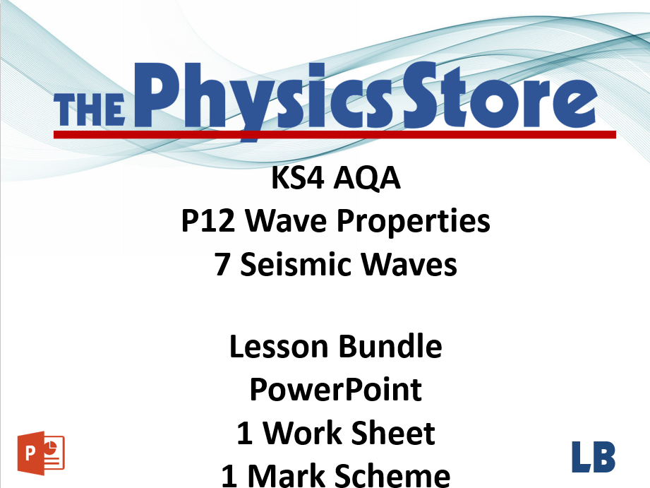 KS4 Physics AQA P12 7 Seismic Waves Lesson Bundle