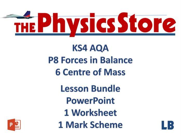 KS4 GCSE Physics AQA P8 6 Centre of Mass Lesson Bundle