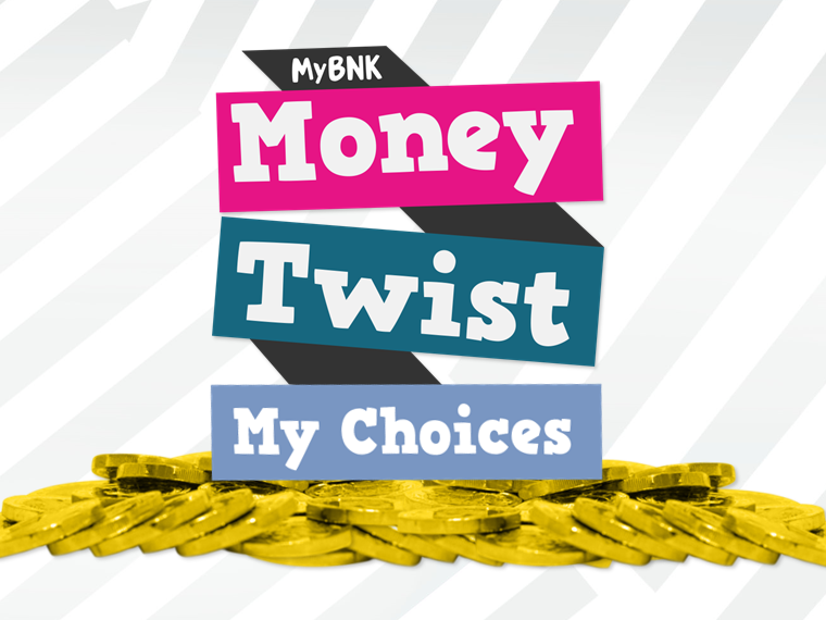My Choices - Earning, spending & saving money - PowerPoint & Educator Notes