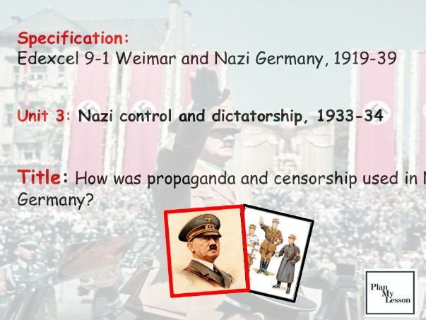 Edexcel 9-1 Weimar & Nazi Germany: L32 How was propaganda and censorship used in Nazi Germany?