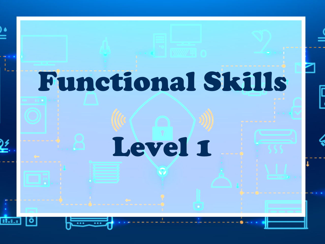 Functional Skills ICT Level 1: All 7 lessons