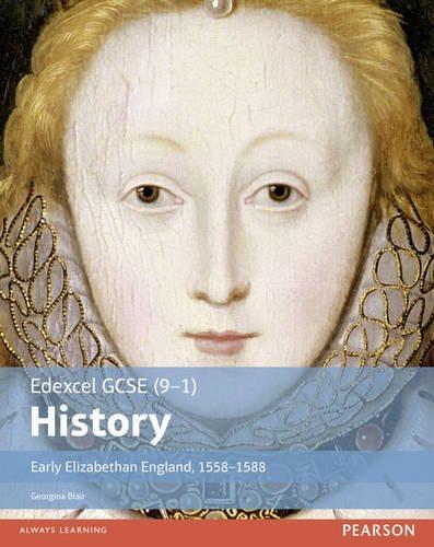 Edexcel GCSE History, Early Elizabethan England, 1558-1588: Complete Unit