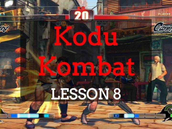 Kodu - Kodu Kombat - Lesson 8