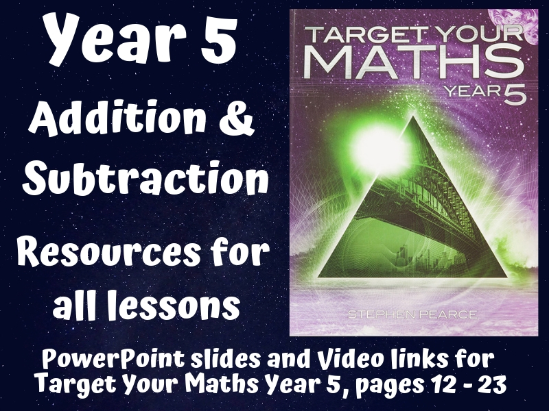 Target Your Maths Year 5 - Addition and Subtraction (resources for all lessons)