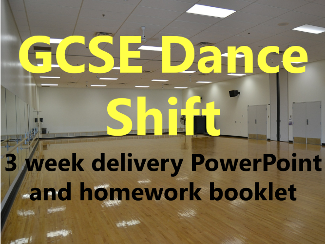 KS4 GCSE Dance Component 1: Set Phrase Shift 3 Week Delivery PP and homework booklet