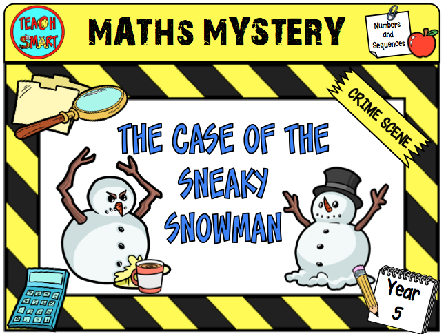 The case of the Sneaky Snowman Year 5 Maths Mystery
