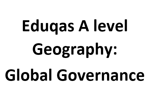 Eduqas A level Geography: Global Governance