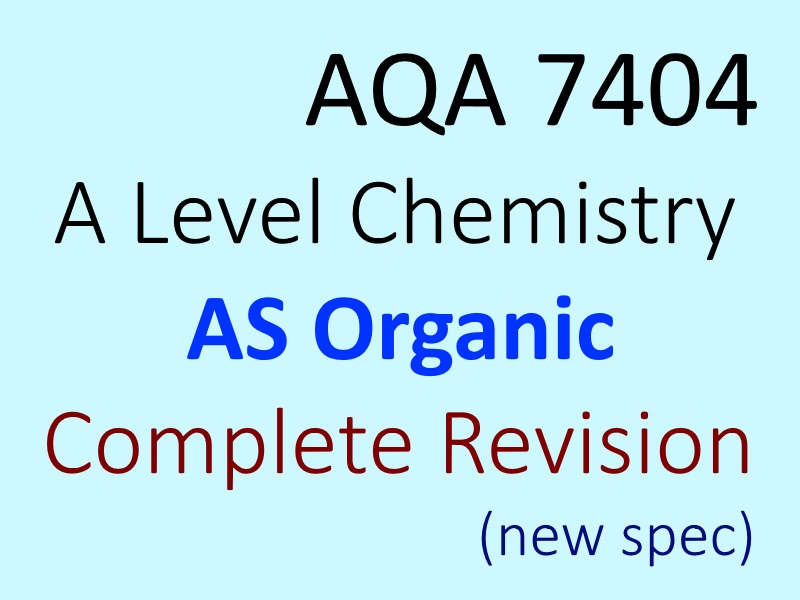 AQA AS Organic Chemistry 3.3- Revision Bundle