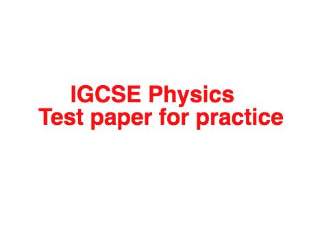 IGCSE Physics Test Paper