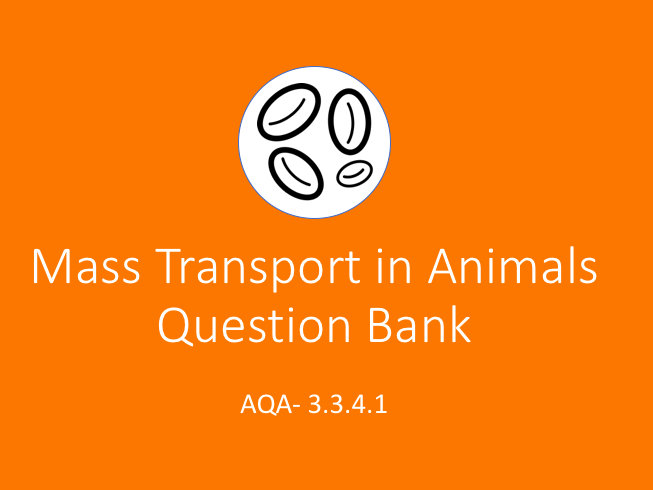 AQA AS Biology Mass Transport in Animals Question Bank (3.3.4.1)
