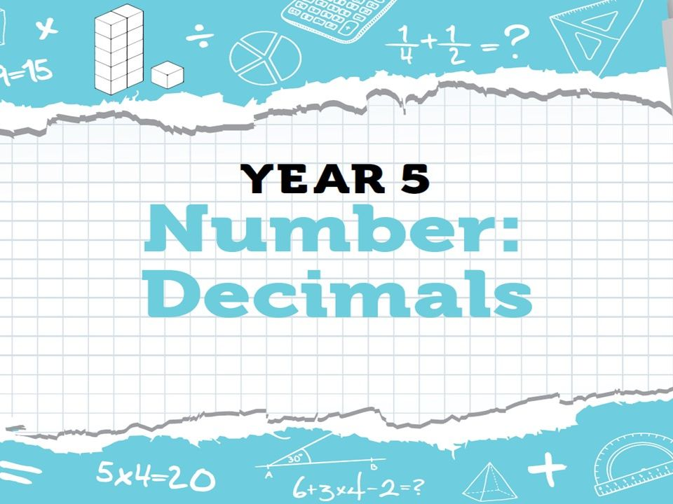 Year 5 Decimals - Weeks 1 to 4 Summer Term - Resources for White Rose Maths