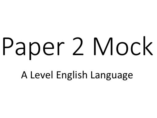 Paper 2 Mock A Level English Language AQA New Spec | Language Diversity and Change