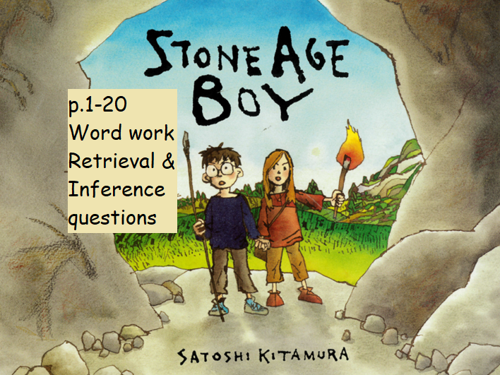 Y3 Y4 Stone Age Boy p.1-20 Guided Reading Word Work, Retrieval and Inference questions