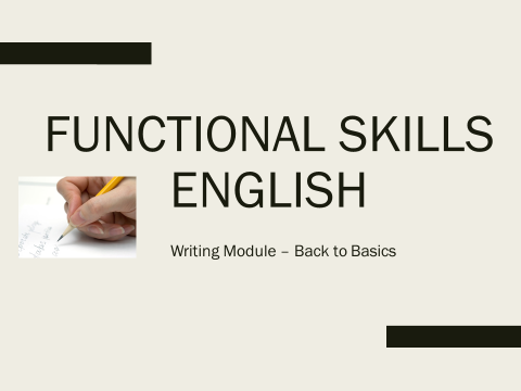 Functional Skills English Writing Module  - 131 PPT slides