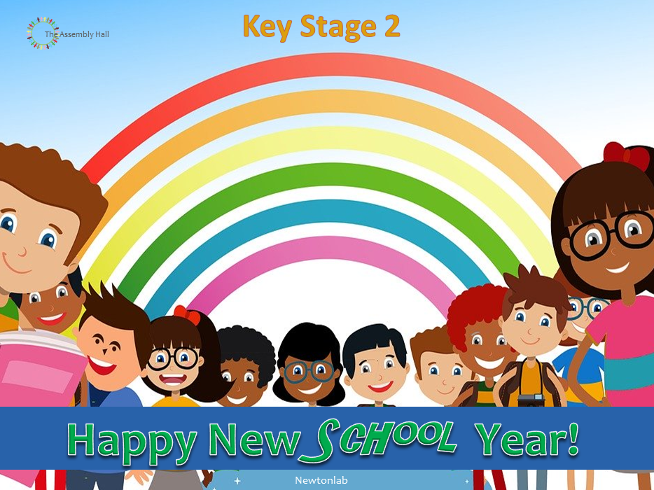 Happy New School Year Assembly - Key Stage 2